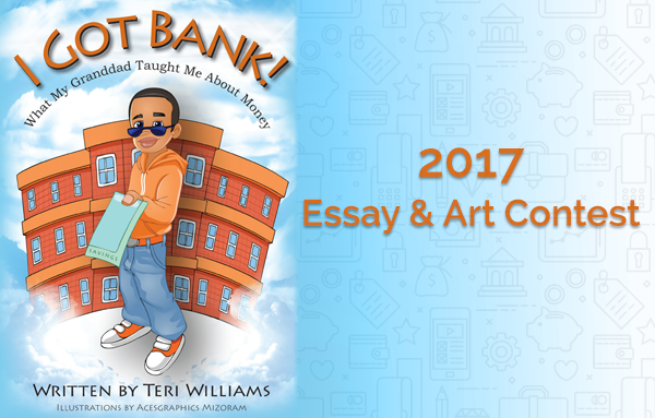 "7th Annual ""I Got Bank!"" Essay And Art Contest For Youth"